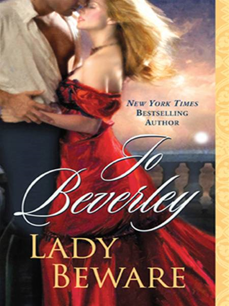 Lady Beware: A Novel of the Company of Rogues By: Jo Beverley