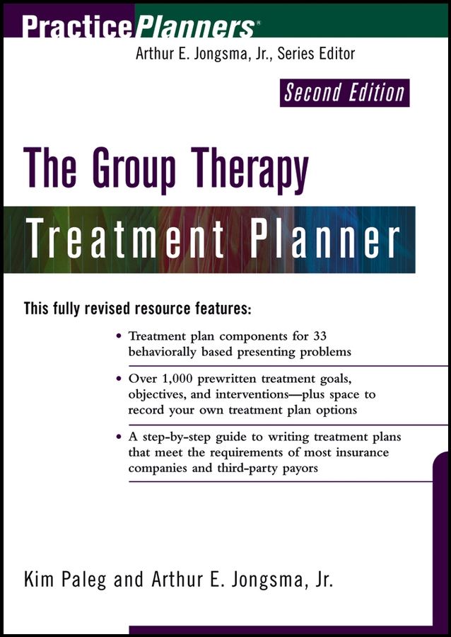 The Group Therapy Treatment Planner By: Arthur E. Jongsma Jr.,Kim Paleg