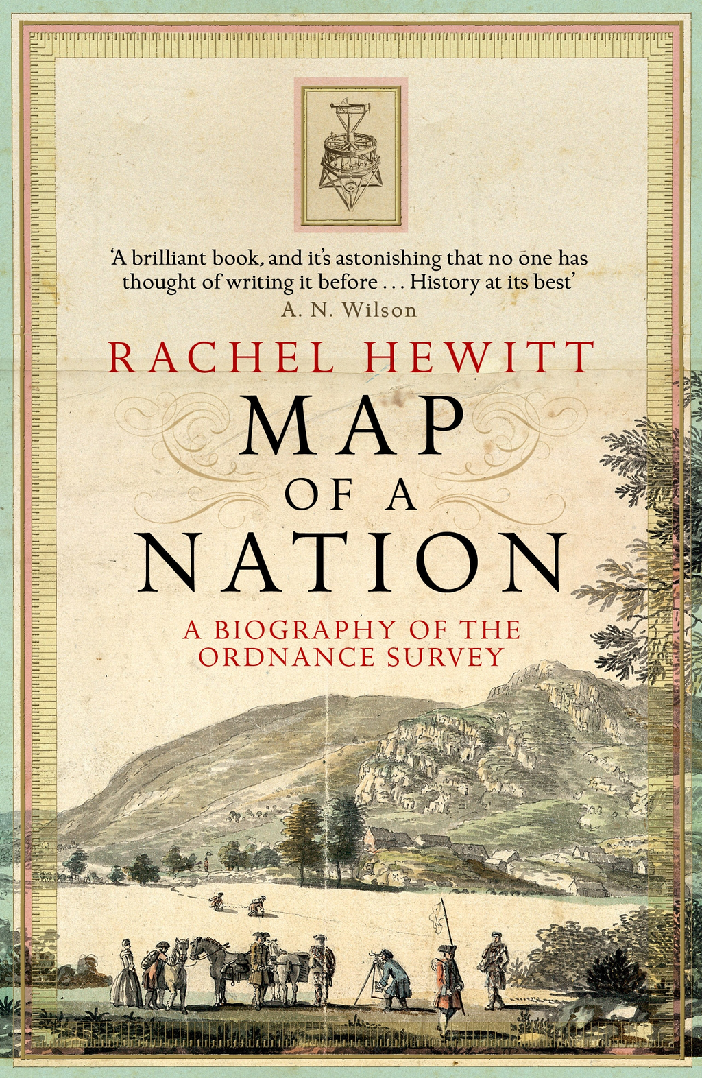 Map Of A Nation: A Biography Of The Ordnance Survey By: Rachel Hewitt