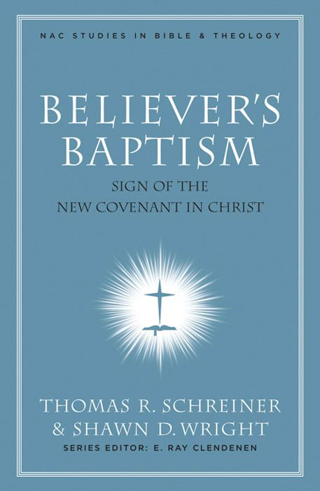 Believer's Baptism: Sign of the New Covenant in Christ