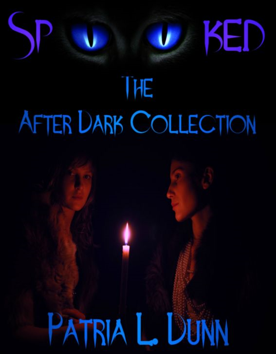SpOOked: The After Dark Collection By: Patria Dunn-Rowe