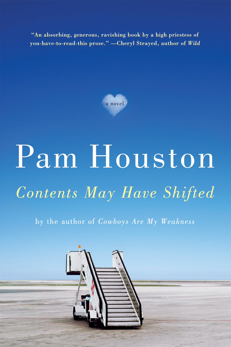 Contents May Have Shifted: A Novel By: Pam Houston