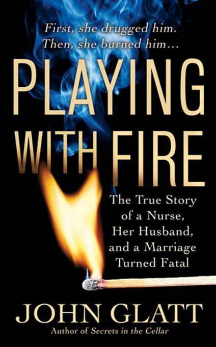Playing With Fire By: John Glatt