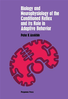 Biology and Neurophysiology of the Conditioned Reflex and Its Role in Adaptive Behavior International Series of Monographs in Cerebrovisceral and Beha