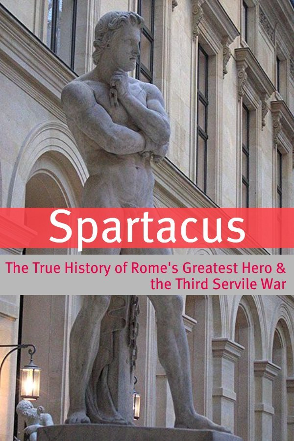 Spartacus: The True History of Rome's Greatest Hero and the Third Servile War By: BookCaps