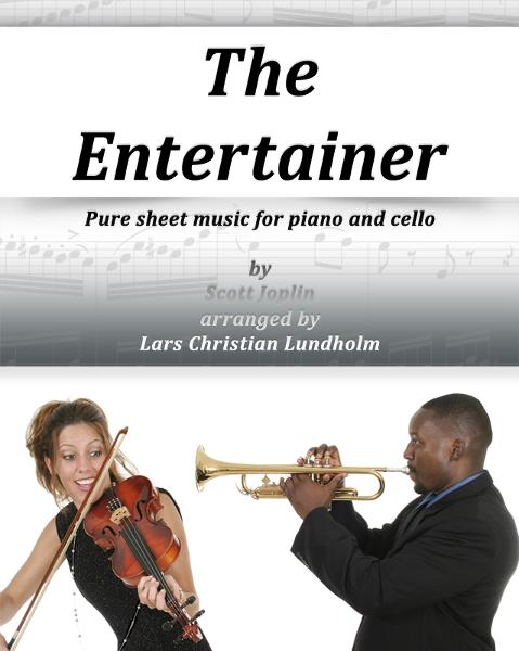 The Entertainer Pure sheet music for piano and cello by Scott Joplin arranged by Lars Christian Lundholm By: Pure Sheet Music