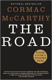 The Road By: Cormac McCarthy