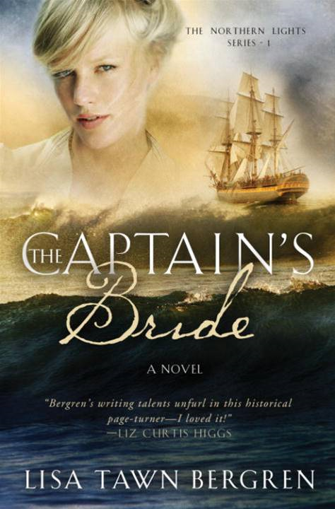 The Captain's Bride By: Lisa T. Bergren