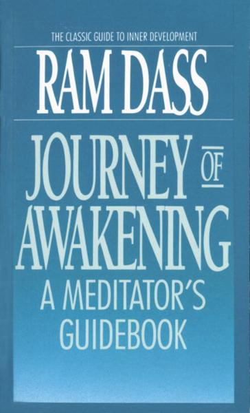 Journey of Awakening By: Ram Dass