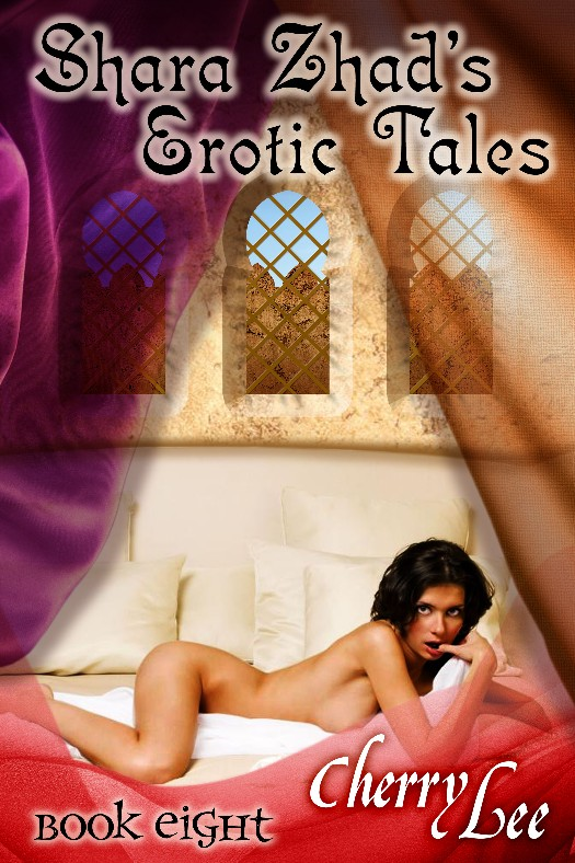 Shara Zhad Erotic Tales Book Eight