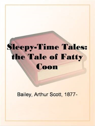 Sleepy-Time Tales: The Tale Of Fatty Coon