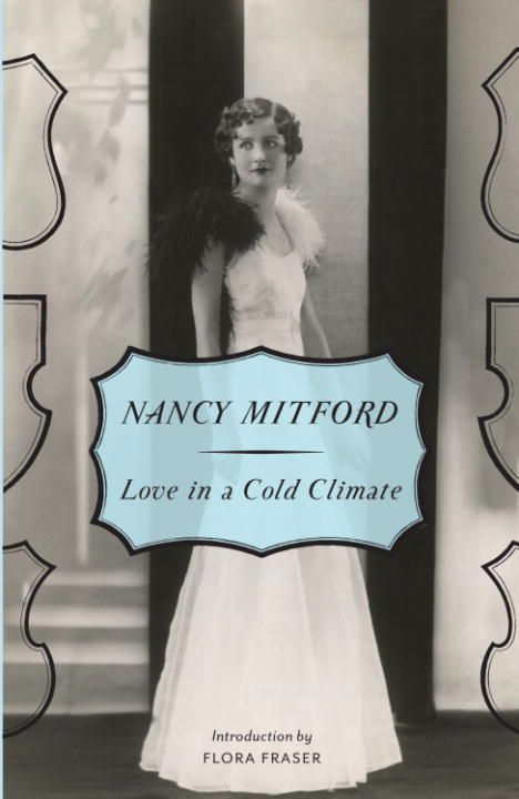 Love in a Cold Climate By: Nancy Mitford
