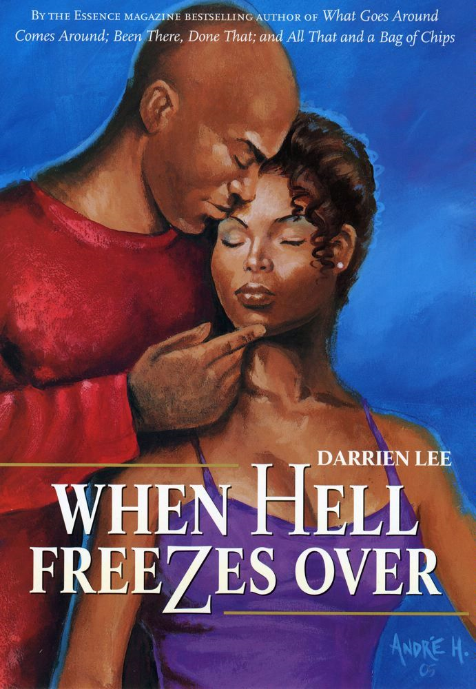 When Hell Freezes Over By: Darrien Lee
