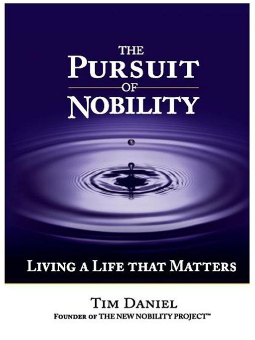 The Pursuit of Nobility By: Tim Daniel