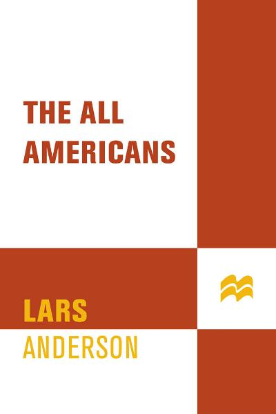 The All Americans By: Lars Anderson