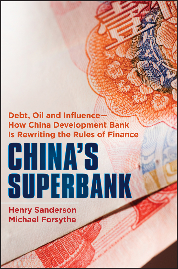 China's Superbank By: Henry Sanderson,Michael Forsythe