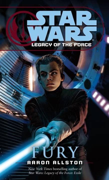 Fury: Star Wars (Legacy of the Force) By: Aaron Allston