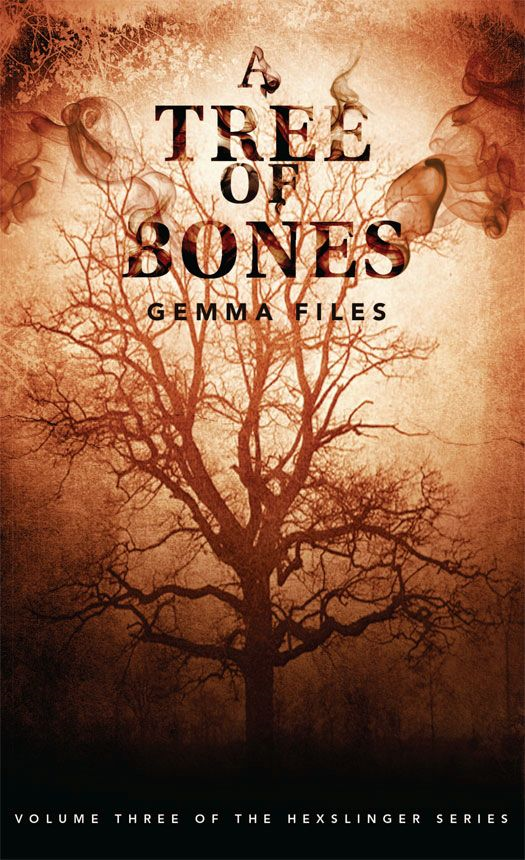 A Tree of Bones: Volume Three of the Hexslinger Series
