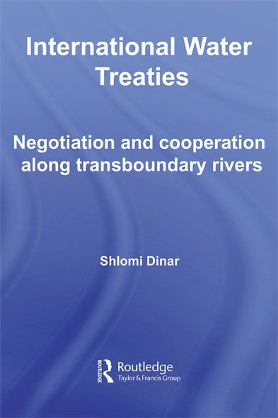 International Water Treaties Negotiation and Cooperation Along Transboundary Rivers