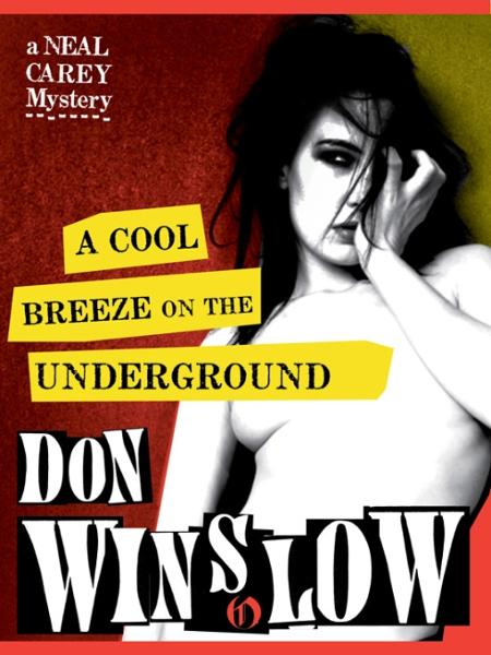 A Cool Breeze on the Underground By: Don Winslow