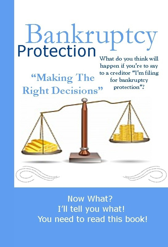 "Bankruptcy Protection ""Making The Right Decisions"""