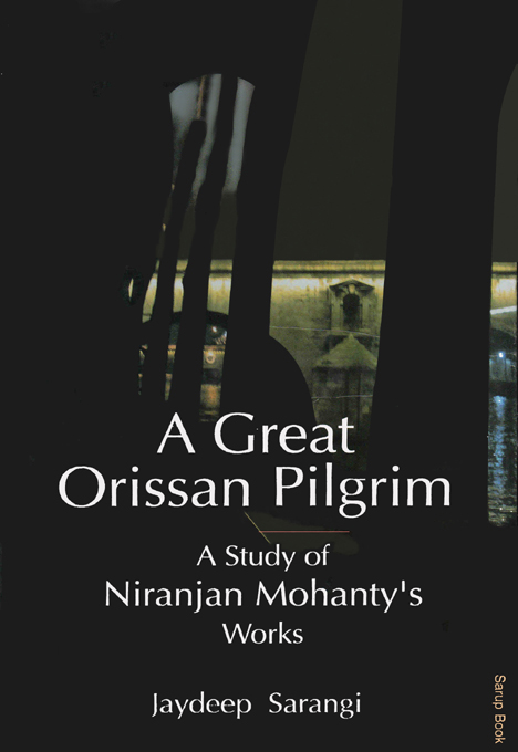 A Great Orissan Pilgrim : A Study of Niranjan Mohanty's Works