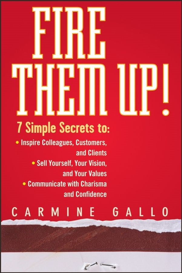 Fire Them Up! By: Carmine Gallo