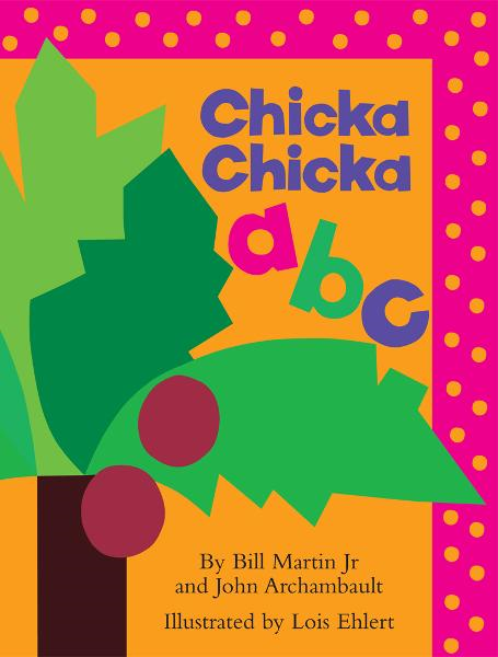 Chicka Chicka ABC By: John Archambault,Jr, Bill Martin,Lois Ehlert