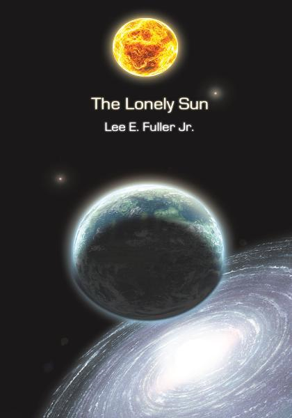 The Lonely Sun By: Lee E Fuller Jr