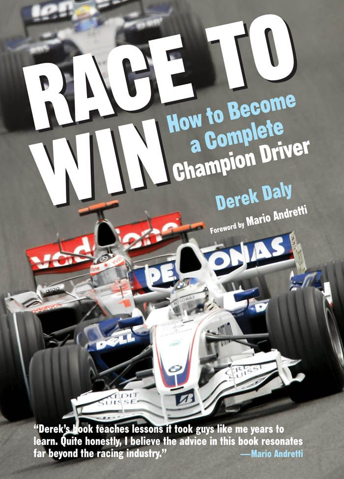 Race to Win: How to Become a Complete Champion Driver By: Derek Daly,Mario Andretti
