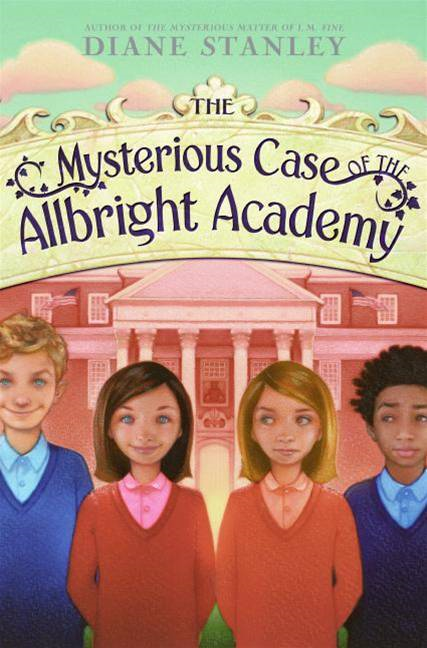 The Mysterious Case of the Allbright Academy By: Diane Stanley