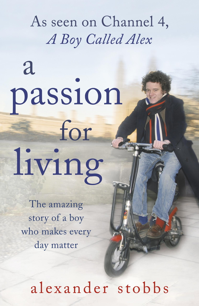 A Passion for Living By: Alexander Stobbs