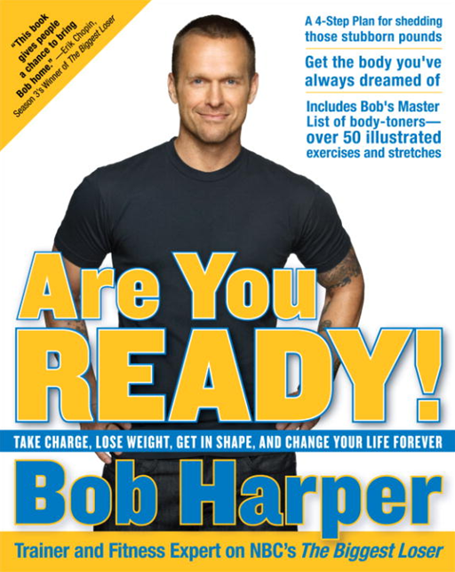 Are You Ready! By: Bob Harper