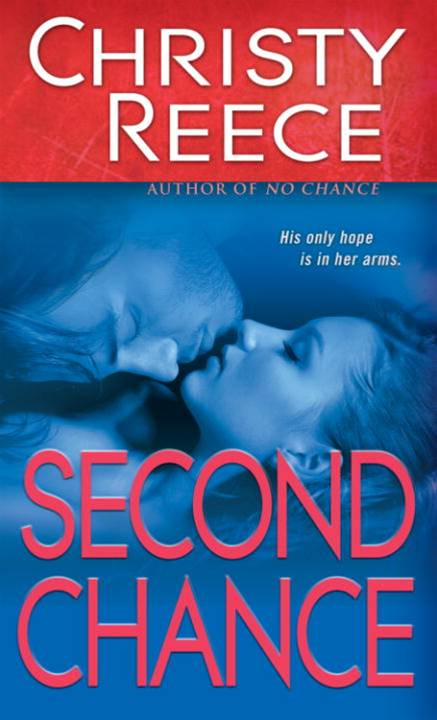 Second Chance By: Christy Reece