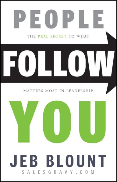 People Follow You By: Jeb Blount