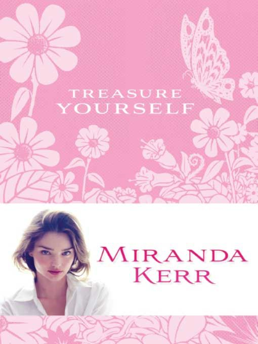 Treasure Yourself By: Miranda Kerr