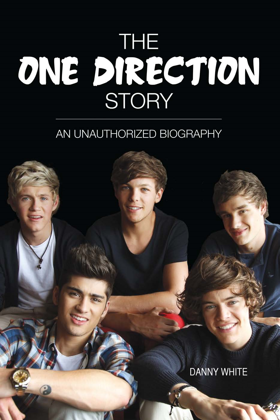 The One Direction Story By: Danny White