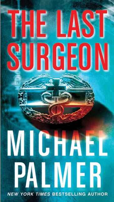 The Last Surgeon By: Michael Palmer