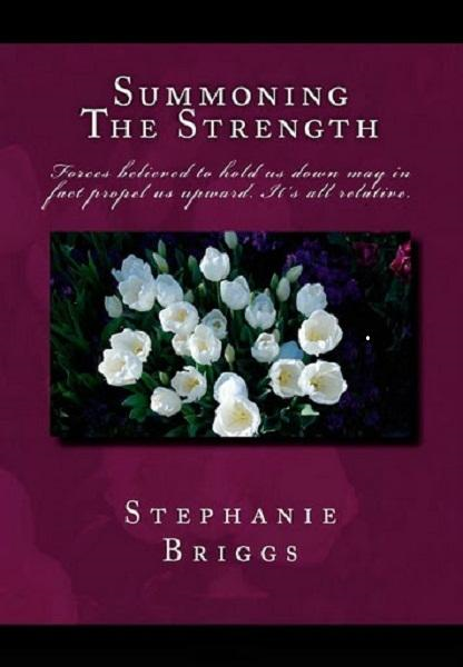 Summoning The Strength By: Stephanie Briggs