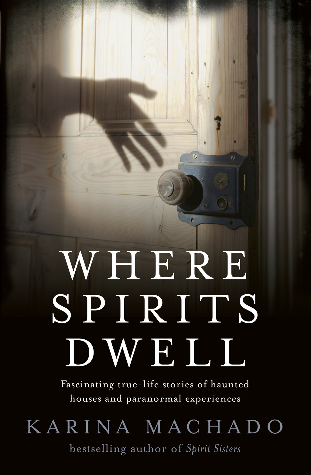 Where Spirits Dwell By: Karina Machado