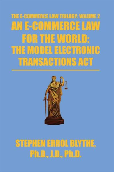 An E-Commerce Law For The World: The Model Electronic Transactions Act By: Stephen Blythe
