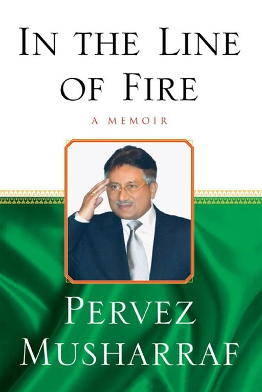 In the Line of Fire By: Pervez Musharraf