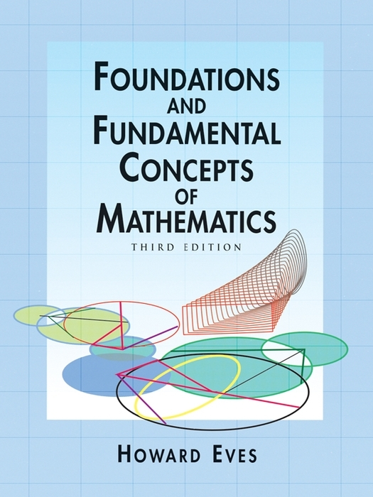 Foundations and Fundamental Concepts of Mathematics