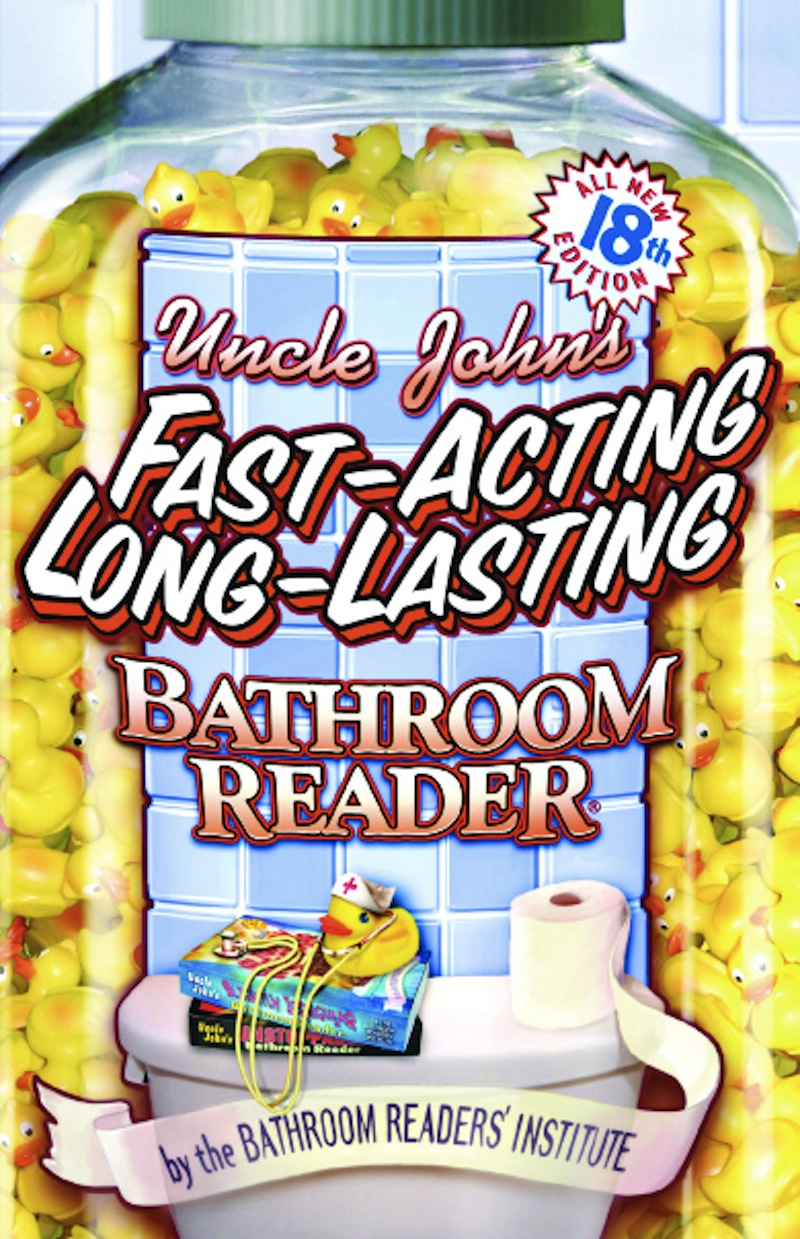 Uncle John's Fast-Acting Long-Lasting Bathroom Reader By: Bathroom Readers' Institute