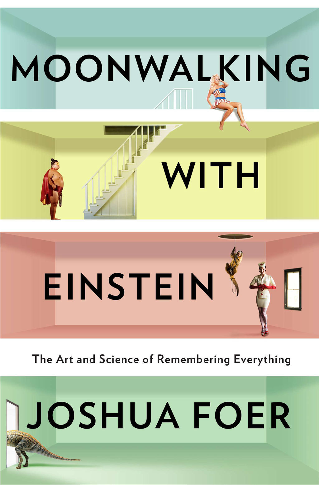 Moonwalking with Einstein By: Joshua Foer