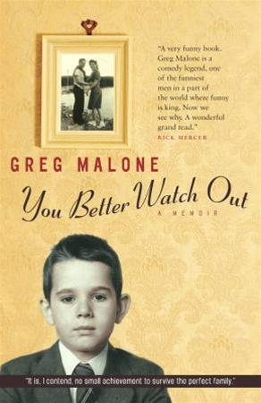 You Better Watch Out By: Greg Malone
