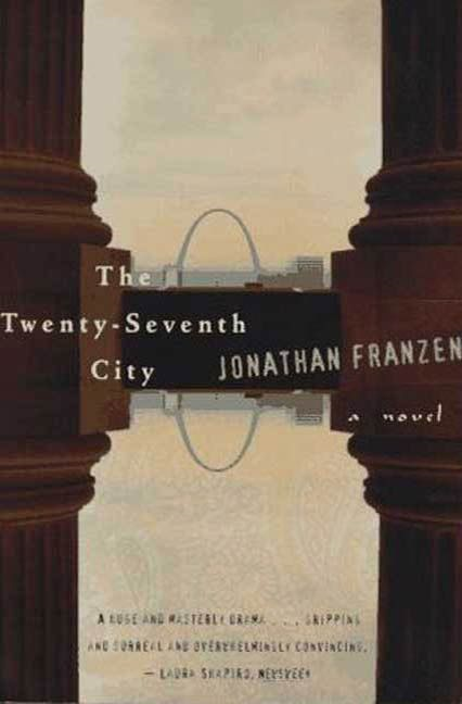 The Twenty-Seventh City By: Jonathan Franzen
