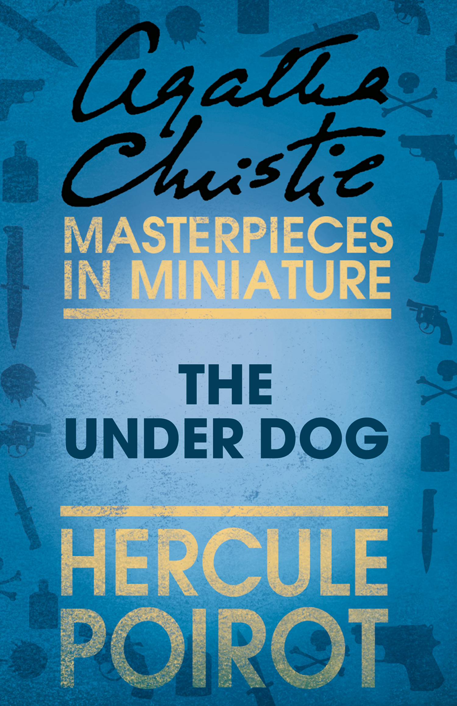 The Under Dog: A Hercule Poirot Short Story