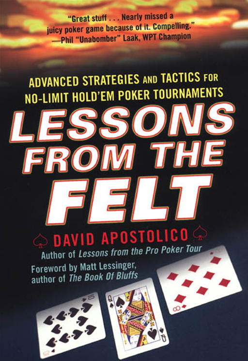 Lessons From The Felt: Advanced Strategies And Tactics For No-limit Hold'em Tournaments
