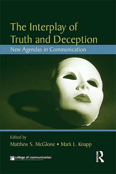 The Interplay of Truth and Deception: New Agendas in Theory and Research New Agendas in Theory and Research